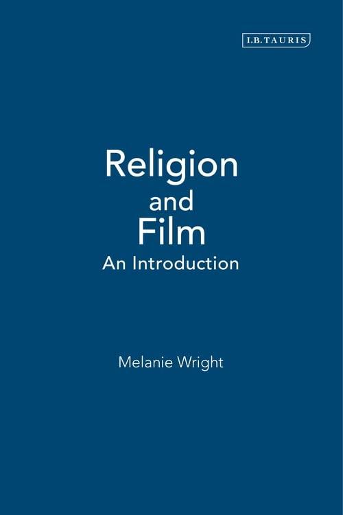 Religion and Film By J. Melanie Wright