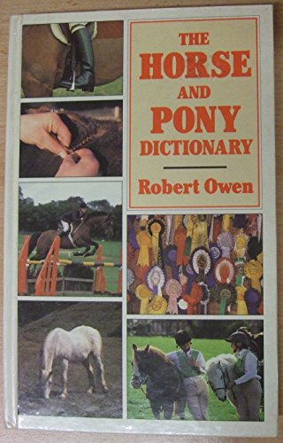 The Horse and Pony Dictionary by Robert Owen