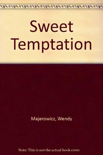 Sweet Temptation By Wendy Majerowicz