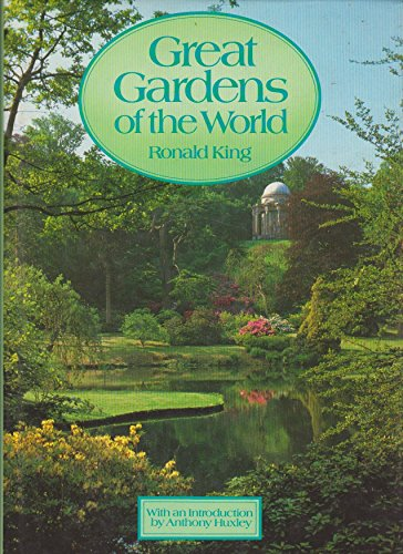 Great Gardens of the World By Ronald King