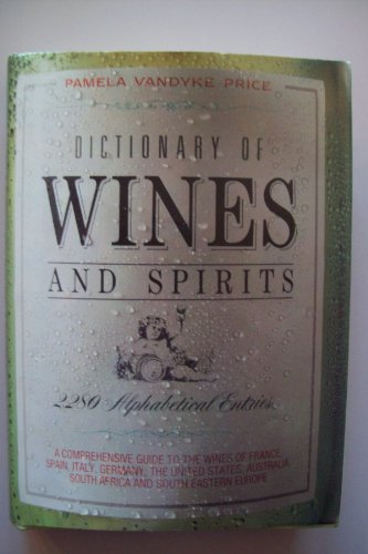 Dictionary of Wines and Spirits by Pamela Vandyke Price