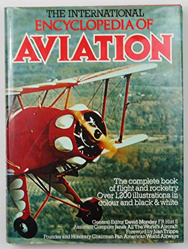 International Encyclopaedia of Aviation By David Mondey
