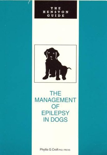 The Management of Epilepsy in Dogs By Phyllis G. Croft