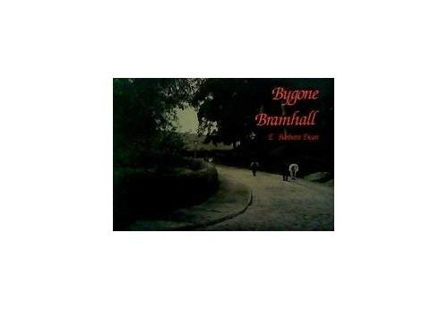 Bygone Bramhall By Evelyn B. Dean
