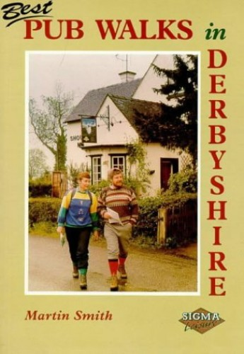 Best Pub Walks in Derbyshire By Martin Smith