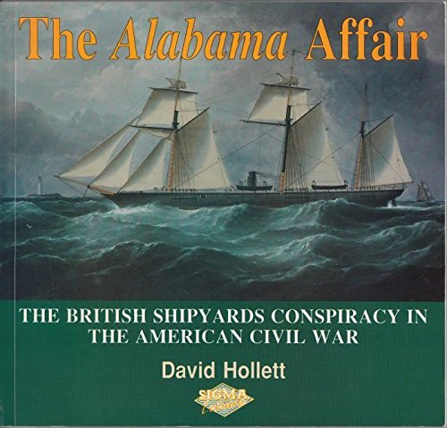 The Alabama Affair: Great Britain and the American Civil War by David Hollett