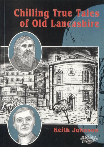 Chilling True Tales of Old Lancashire By K.A. Johnson