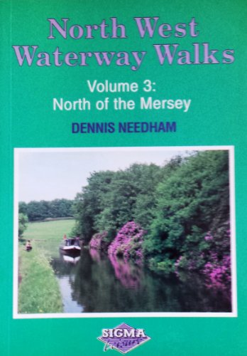 North West Waterway Walks: Volume 3 By Dennis Needham