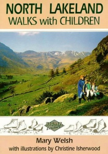 North Lakeland Walks with Children By Mary Welsh