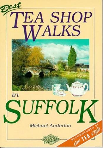 Best Tea Shop Walks in Suffolk By Michael Anderton