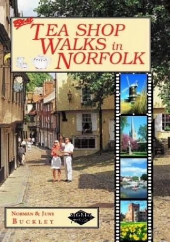 Best Tea Shop Walks in Norfolk by Norman Buckley