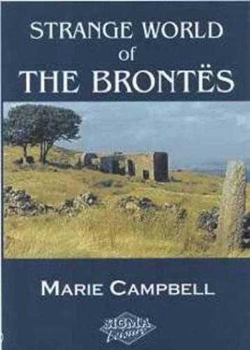Strange World of the Brontes par Marie Campbell
