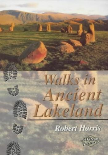 Walks in Ancient Lakeland By Robert Harris