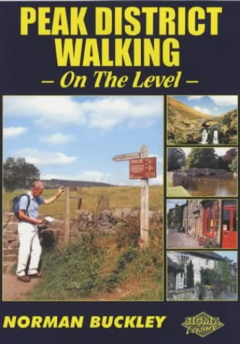 Peak District Walking on the Level By Norman Buckley