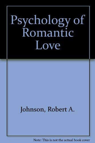 Psychology of Romantic Love By Robert A. Johnson