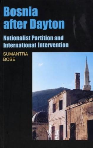 Bosnia After Dayton By Sumantra Bose