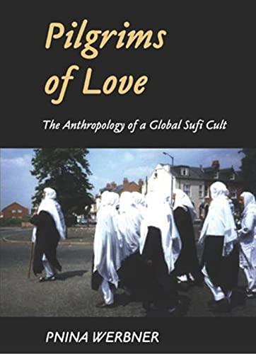 Pilgrims of Love By Pnina Werbner