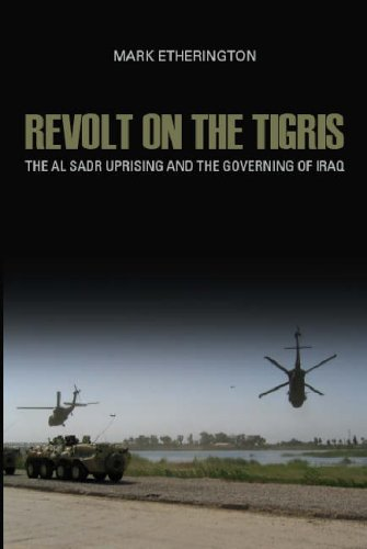 Revolt on the Tigris: The Sadr Uprising and Governing Iraq by Mark Etherington