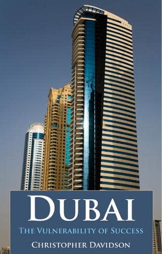 Dubai: The Vulnerability of Success by Christopher Davidson