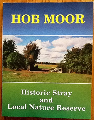 Hob Moor: Historic Stray and Local Nature Reserve