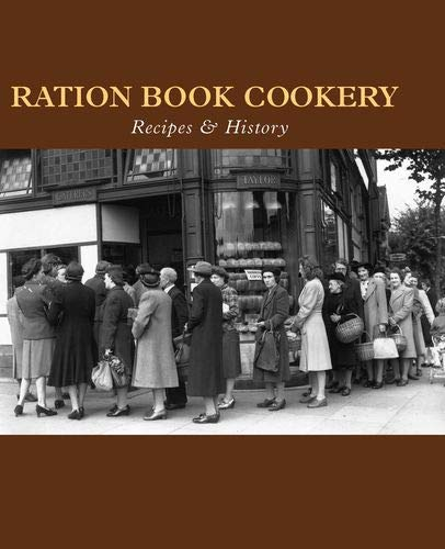 Ration Book Cookery: Recipes and History by Gill Corbishley