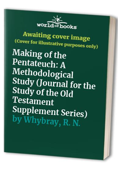 Making of the Pentateuch By R. N. Whybray