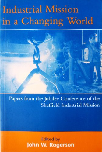The Jubilee Conference of the South Yorkshire Industrial Mission, 6-8 September 1994 By J. W. Rogerson