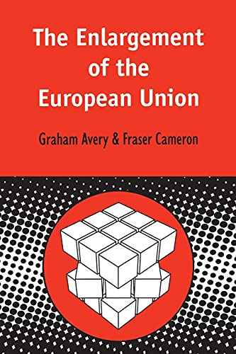 The Enlargement of the European Union by Graham Avery