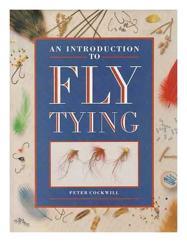 An Introduction to Fly Tying By Peter Cockwill