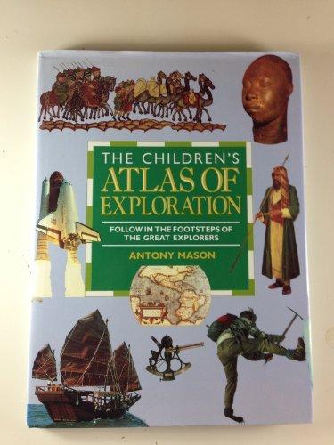 The Children's Atlas of Exploration By Antony Mason