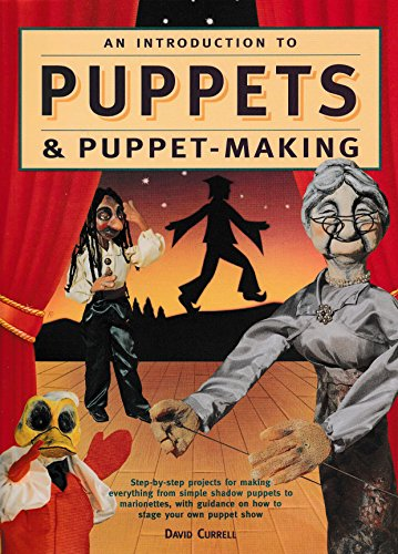An Introduction to Puppets and Puppet-making By David Currell