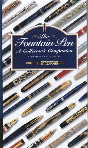 The Fountain Pen: A Collector's Companion by Alexander Crum Ewing
