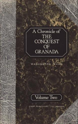 A Chronicle of the Conquest of Granada: v. 2 by Washington Irving