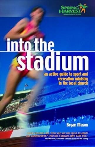 Into the Stadium By Bryan Mason