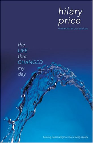 The Life that Changed My Day By Hilary Price