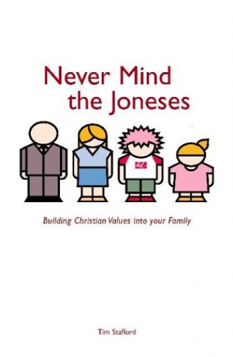 Never Mind the Joneses By Tim Stafford