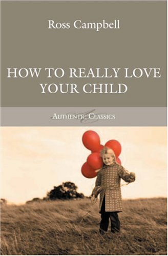how to love your child and 10 ways to get your children to respect you tags : top 10 a good friend of mine is an upstanding member of the community tell the truth about your love.