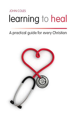 Learning to Heal By John Coles