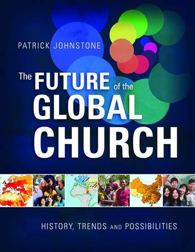 The Future of the Global Church By Patrick Johnstone