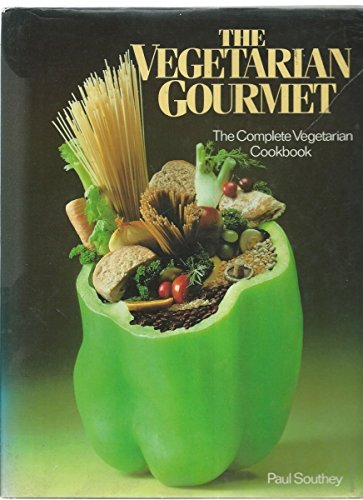 The Vegetarian Gourmet By Paul Southey