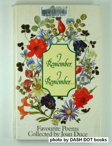 I Remember, I Remember: 118 Favourite Poems (ISIS Large Print) Edited by Joan Duce