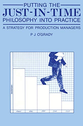 Putting the Just-In-Time Philosophy Into Practice By P J O'Grady