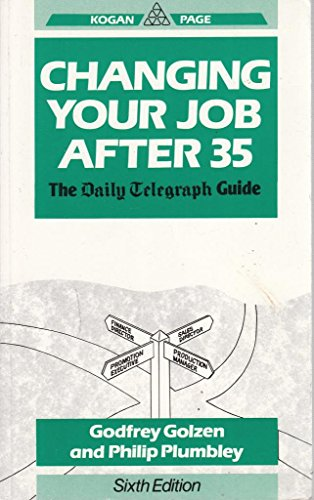 Changing Your Job After 35 By Godfrey Golzen