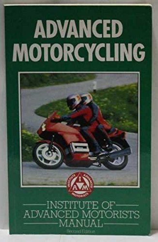 Advanced Motorcycling By Institute of Advanced Motorists