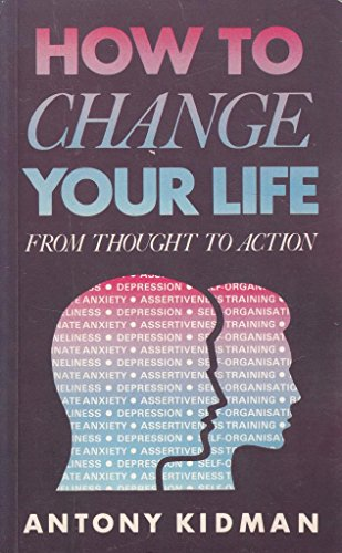 How to Change Your Life By Anthony D. Kidman
