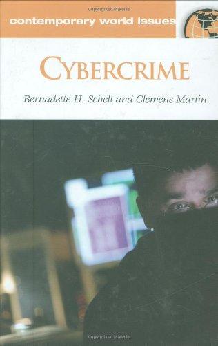 Cybercrime By Bernadette H. Schell, Ph.D.