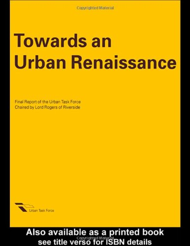 Towards an Urban Renaissance By Urban Task Force