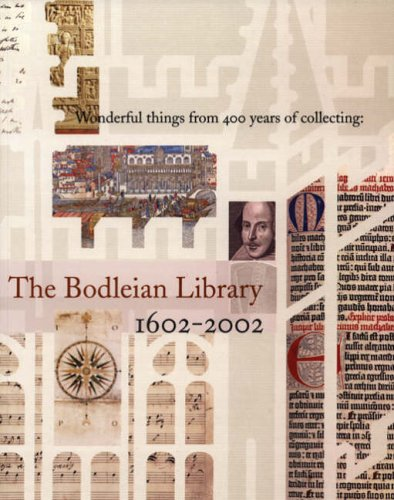 Wonderful Things from 400 Years of Collecting: The Bodleian Library 1602-2002 By Bodleian Library