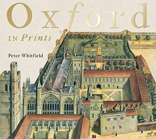 Oxford in Prints By Peter Whitfield