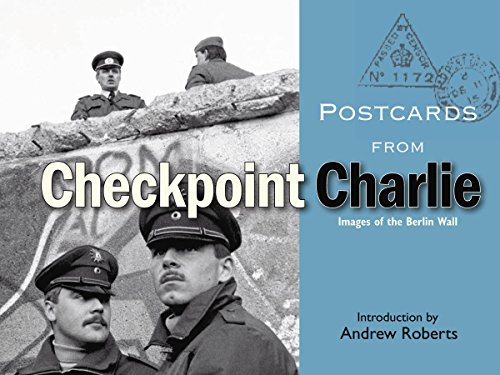 Postcards from Checkpoint Charlie By Andrew Roberts